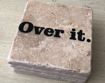 Over It Natural Stone Coasters Set of 4 with Full Cork Bottom Funny Coasters
