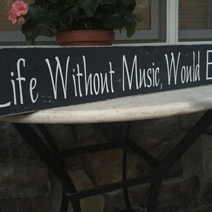 Life Without Music Would Be Flat/ Music Teacher/ Music Quote/ Rustic Wooden  Music