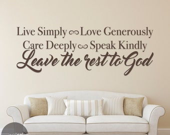 Live Simply Love Generously Care Deeply Speak Kindly Leave the Rest to God Vinyl Wall Decal Sticker