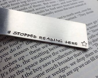 I stopped reading here bookmark - Stamped metal book mark - Book accessory - Unique bookmark
