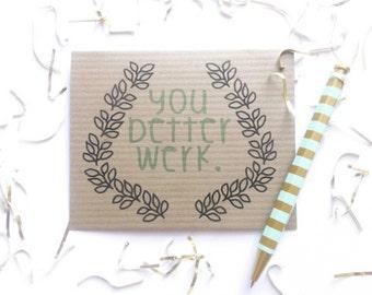 "Congratulations- ""You better werk!"" card- Good news card- Celebration and encouragement card"