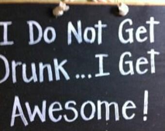 Do Not Get Drunk get Awesome sign funny bar den man cave decor