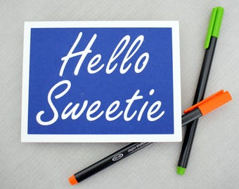 Handmade Greeting Card - Cut out Lettering - Hello Sweetie - Blank inside - Dr Who, River Song Inspired- Funny Mothers / Fathers Day nerdy