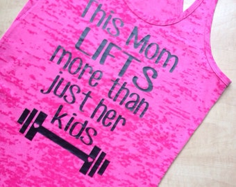 This Mom Lifts More than just her Kids Cute Workout Tank Burnout