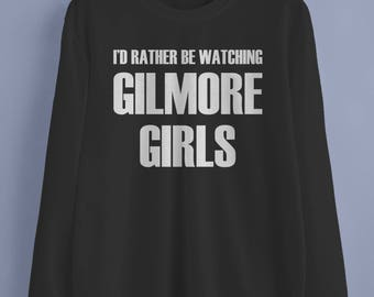 I'd Rather be watching Gilmore Girls unisex sweater jumpers
