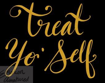 Treat Yo'Self - Digital Download!