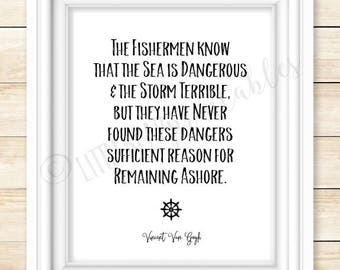 Fishermen know that the sea is dangerous, Van Gogh quote, printable wall art, inspiring quote, gift for fisherman, gift for friend, nautical