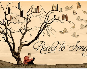 Literacy Art Print. Read to Imagine. Reading Motivational Poster