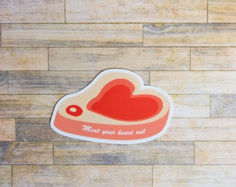 Meat your heart out Sticker