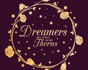 Vector Cut File - Dreamers Don't Focus on the Thorns