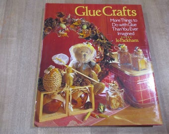 Glue Crafts More Things to do With Glue by Jo Packham 1996 hardcover book with dust jacket.  Very Good
