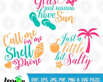Friends Vacations SVG, Girls Just Wanna have Fun, Just a little bit salty, Call me on my shell phone, Instant Download, Summer  51