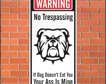 Warning No Trespassing Sign - Funny Sign - 12 x 24 Aluminum Sign