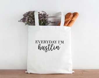 Everyday I'm Hustlin', Hustle, Girl Boss, Boss Girl, girls rock, girl empowerment, inspirational tee, boss tote,