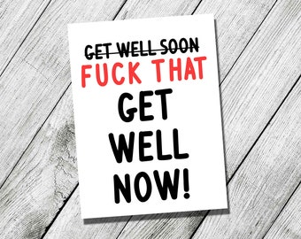 Get Well Now! Greeting Card, sick, ill, alternative greeting card, get well soon, banter, humour, funny