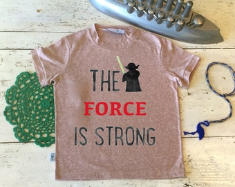 The Force is Strong - Star Wars T Shirt - StarWars Baby Tshirt - The Force is Strong Kids Tshirt - Jedi Toddler Clothes - Boy Clothing