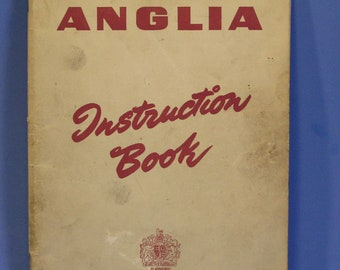Ford Anglia Instruction Book 1953 Onwards  by Ford Dagenham