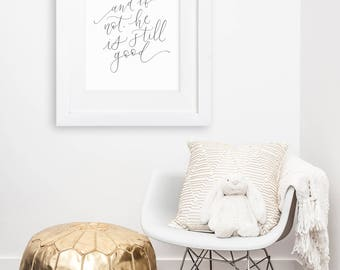 and if not, he is still good / 11x14 calligraphy print