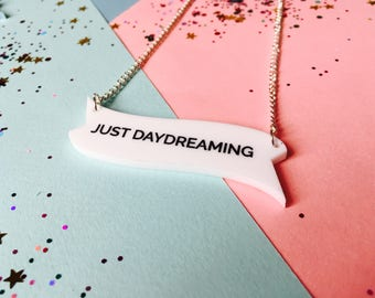 Banner Necklace, Slogan Necklace, Daydream, Daydreaming Jewellery, daydream jewellery, inspirational jewellery, laser cut necklace, quotes