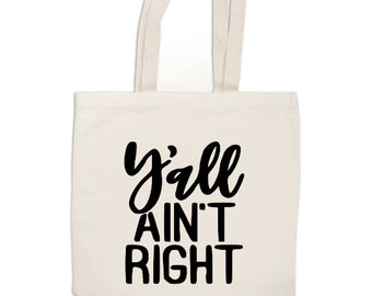 Ya'll Ain't Right Funny Canvas Tote Bag Market Pouch Grocery Reusable Recycle Go Green Eco Friendly Jenuine Crafts