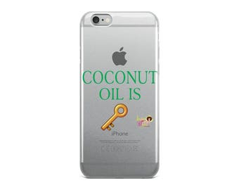 Coconut Oil Is Key Phone Case