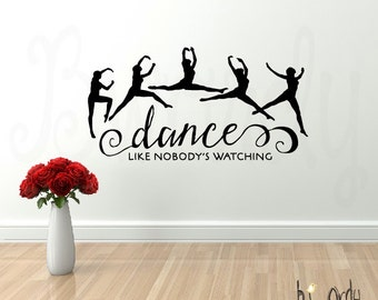 Dance Like Nobody's Watching, Saying,  Vinyl Decal- Wall lettering, Bedroom Decor, Dancers, Silhouette, Sticker
