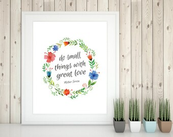 Mother Teresa quotes wall art, do small things with great love,  floral wreath, instant download