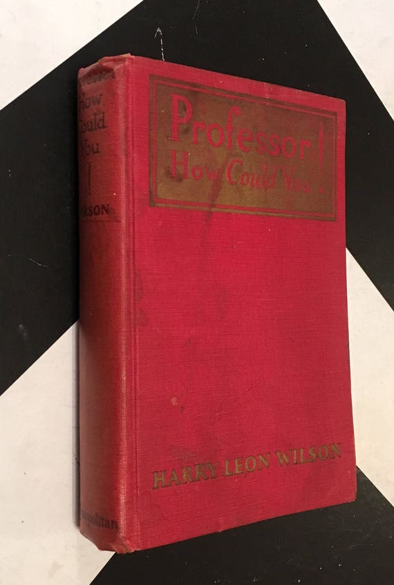 Professor How Could You! by Harry Leon Wilson vintage red classic fiction novel book (Hardcover, 1924)
