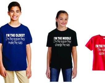 Custom Funny Set 3 matching Shirts, Oldest, Middle, Youngest, for Sister or Brother, I Make The Rules, reason they change, Don't apply shirt