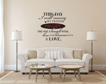 This day I will marry my friend with Custom Date Multi-Colored Wall Decal - Great For Home, Bedroom and Living Room Decor