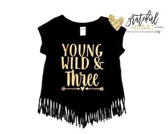 Young wild and three, Three year old shirt, Fringe shirt, Third birthday shirt, Girls third birthday, 3rd Birthday shirt, three shirt