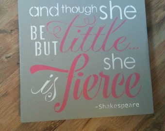 And though she be but little she is fierce wood sign handmade girls room nursery can do other colors baby shower gray pink