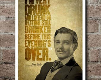 """Gone With The Wind RHETT BUTLER """"Drunk"""" Quote Poster (12""""x18"""")"""