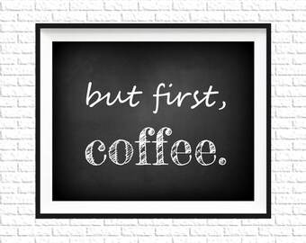 But First, Coffee Chalkboard Print | 8x10 Printable Art Print | Chalkboard Printable | Kitchen Subway Art | Instant Download Printable