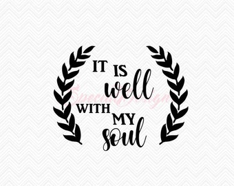 It is well with my soul SVG Cutting File / Cut Files Instant Download Religous Saying Song Lyrics Hymn