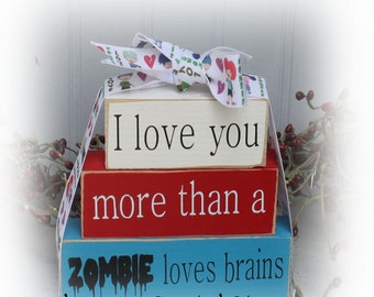 I Love You More Than A Zombie Loves Brains Itty Bitty Wood Stacking Blocks