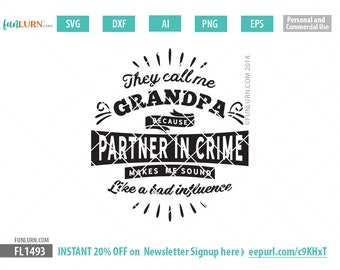 They call me Grandpa because partner in crime makes me sound like a bad influence, Father's Day svg, gift, shirt, Grandpa   svg, png dxf eps
