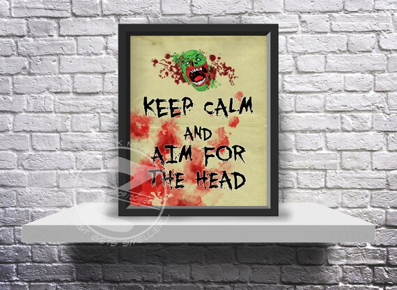 Keep Calm and Aim for the Head zombie survival Print Poster - Choose Size