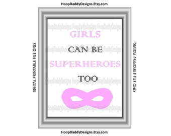 Girls Can Be Superheroes Too Digital Print, Printable Design