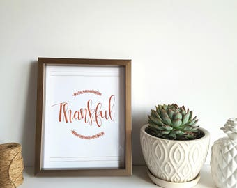 Thanksgiving Printable Quote, Thankful Quote, Hostess Gift, Print at Home Quote, Hand Lettered Digital Art, Digital Art Print