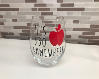 It's 3:30 Somewhere. Stemless wine glass. Teachers Gift
