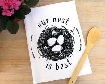Nest Tea Towel Flour Sack Towel Mothers Day Gift Wedding Gift Shower Gift