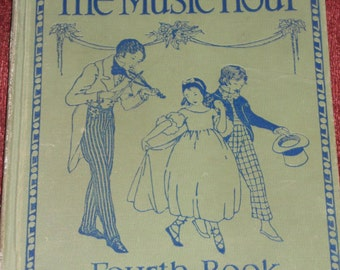 "Vintage Book-""The Music Hour""-Fourth Book-1929"