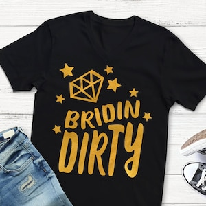 Bridin Dirty Bacherlorette Svg Bride Svg Wedding Svg Bacherlotte Party Svg Wedding Shirts Diamond and Stars Design Cameo Silhouette Cricut