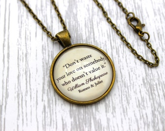 Shakespeare, 'Don't Waste Your Love', Romeo & Juliet Quote Necklace or Keychain, Keyring.
