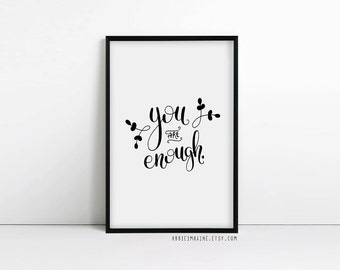 Inspirational Quote - You Are Enough-  Inspiration - Motivational Poster - Typography Print