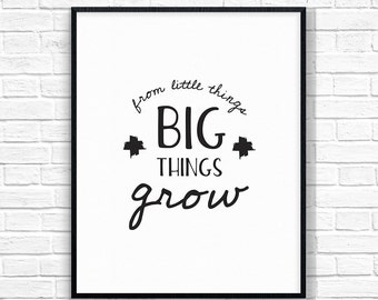 From Little Things Big Things Grow, Printable Art, Children's Printable, Nursery Art, Black and White Wall Art