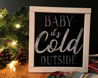 Framed Wood Sign - Baby it's Cold Outside