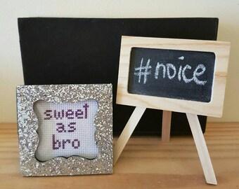 Sweet as Bro mini framed cross stitch glitter