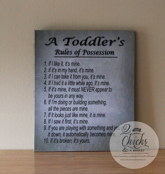 A Toddleru0027s Rules Of Possession Sign, Funny Toddler Sign, Funny Kid Sign